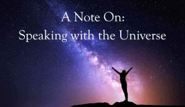 A note on: Speaking with the Universe!