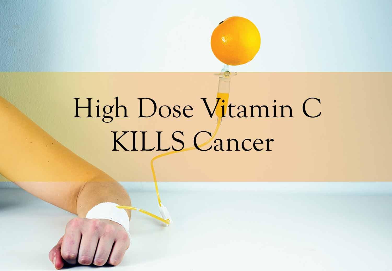 high dose vitamin c kills cancer