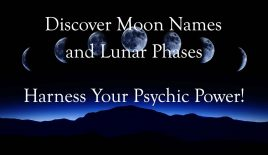Discover Moon Names and Lunar Phases – Harness Your Psychic Power!