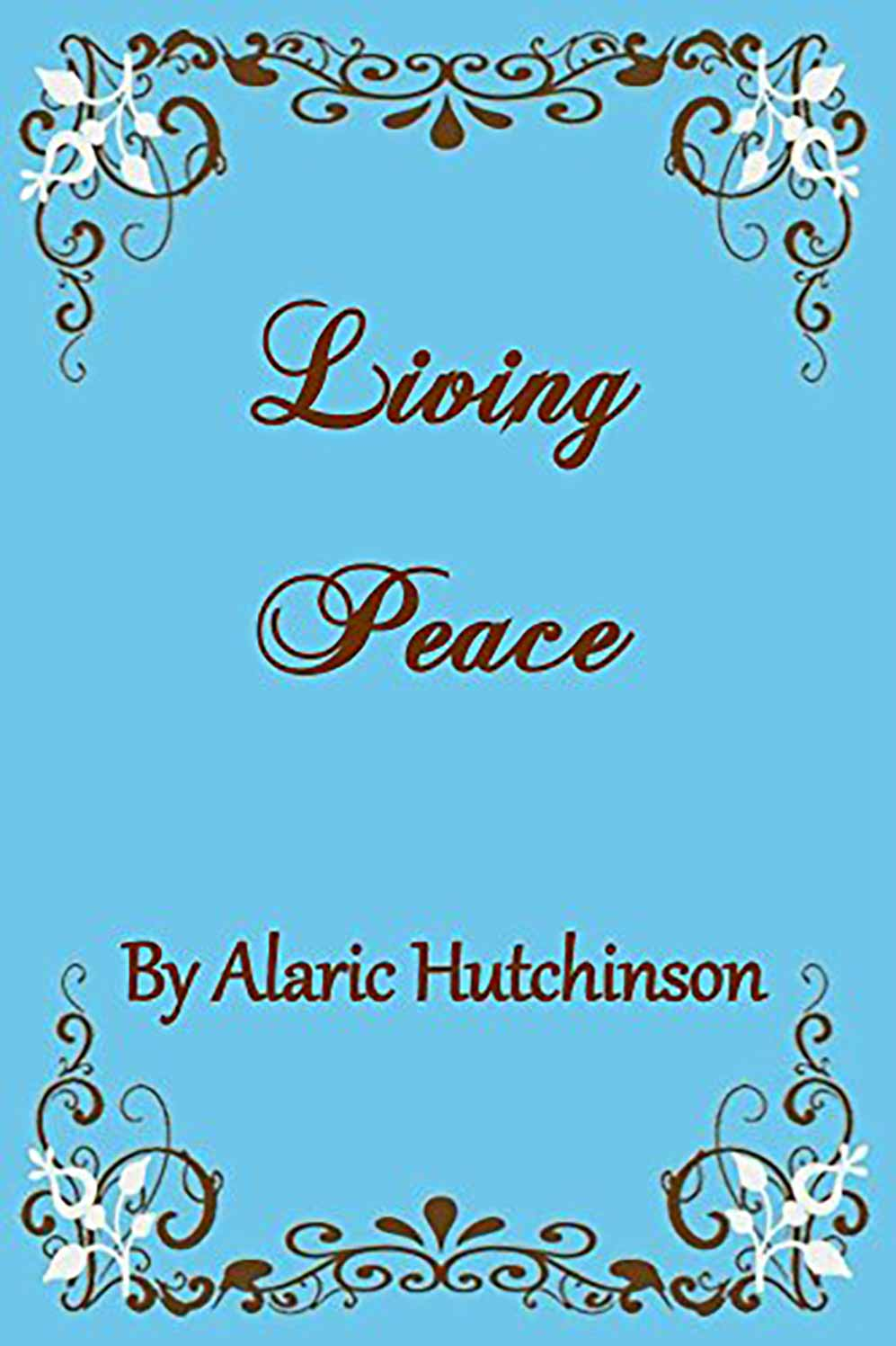 living peace by alaric hutchinson - ook-cover