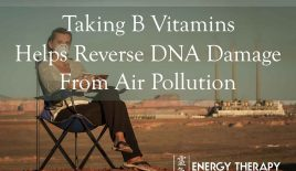 Taking B Vitamins Helps Reverse DNA Damage From Air Pollution – Including The Most Dangerous Kinds!