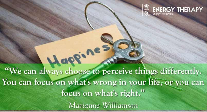 """We can always choose to perceive things differently. You can focus on what's wrong in your life, or you can focus on what's right."" marianne williamson"
