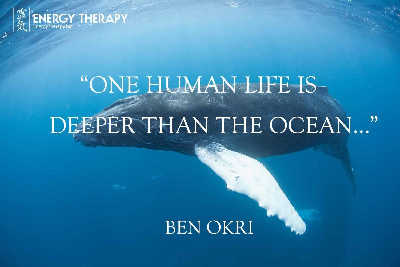 """One human life is deeper than the ocean...."" Ben Okri"