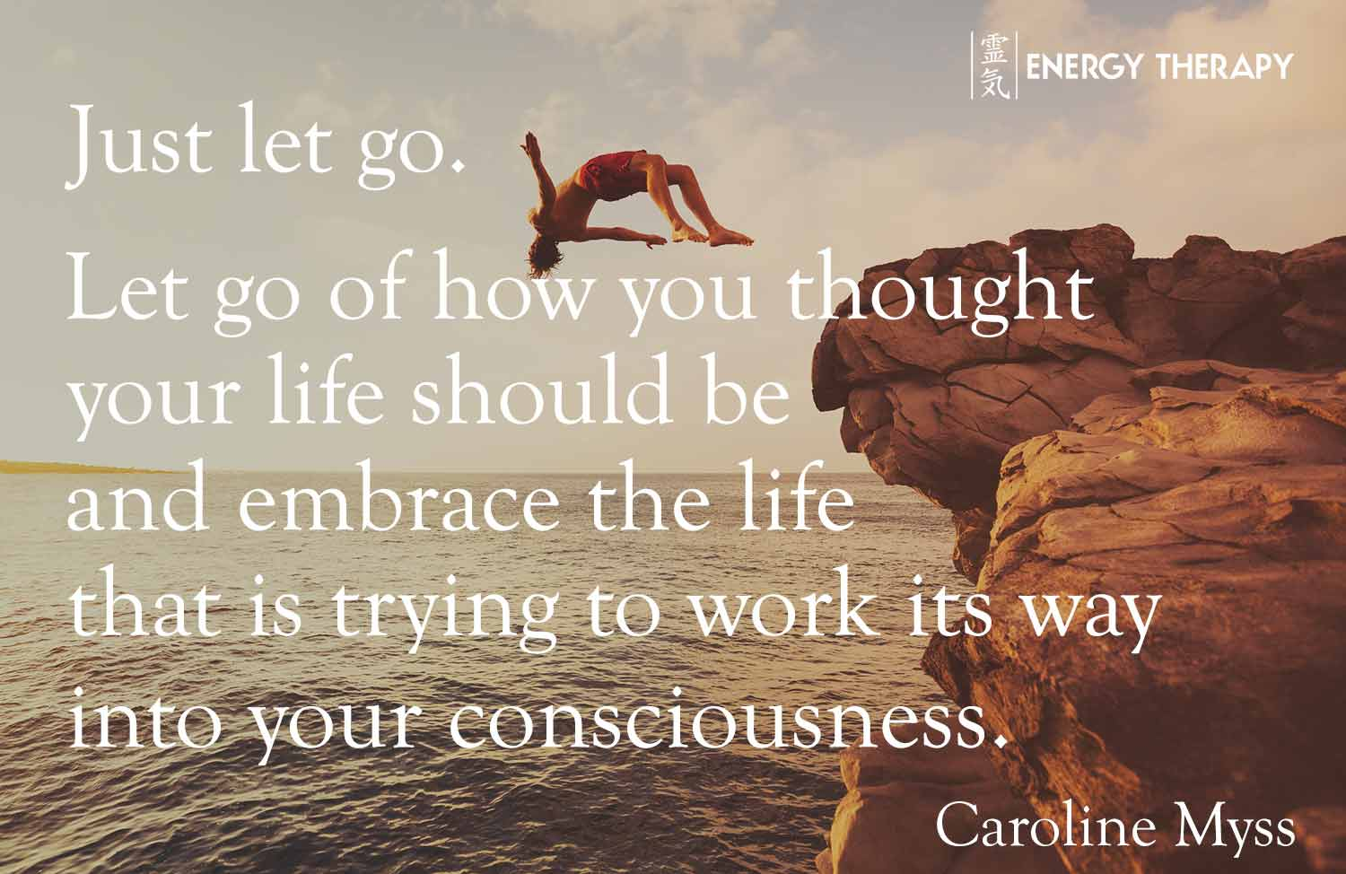 Just Let Go Let Go Of How You Thought Your Life Should Be Energy