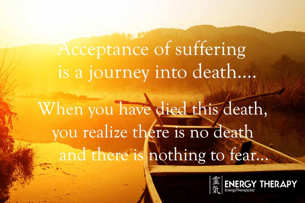 """The acceptance of suffering is a journey into death...."" Eckhart Tolle"