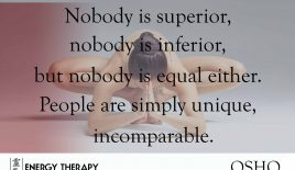 Nobody is superior, nobody is inferior…