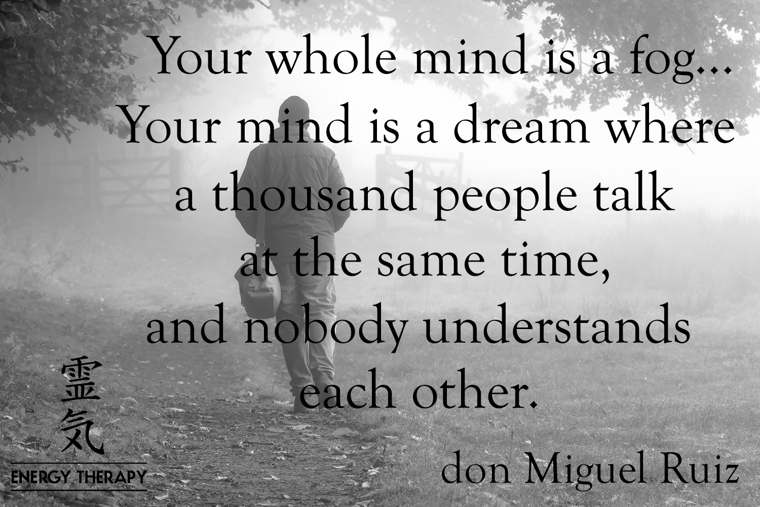Your whole mind is a fog…