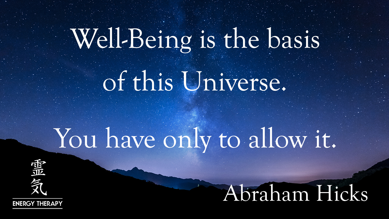 abraham-hicks - well-being is the basis of this universe