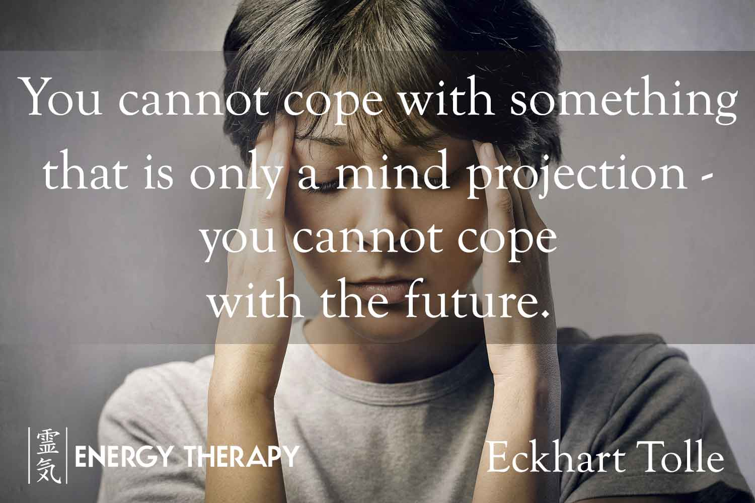eckhart tolle - you cannot cope with the future