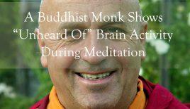 "A Buddhist Monk Shows ""Unheard Of"" Brain Activity During Meditation"