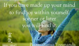If you have made up your mind to find joy…
