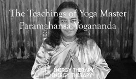 The Wisdom Teachings of Yoga Master Paramahansa Yogananda
