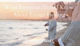What Everyone Should Know About Energy Healing