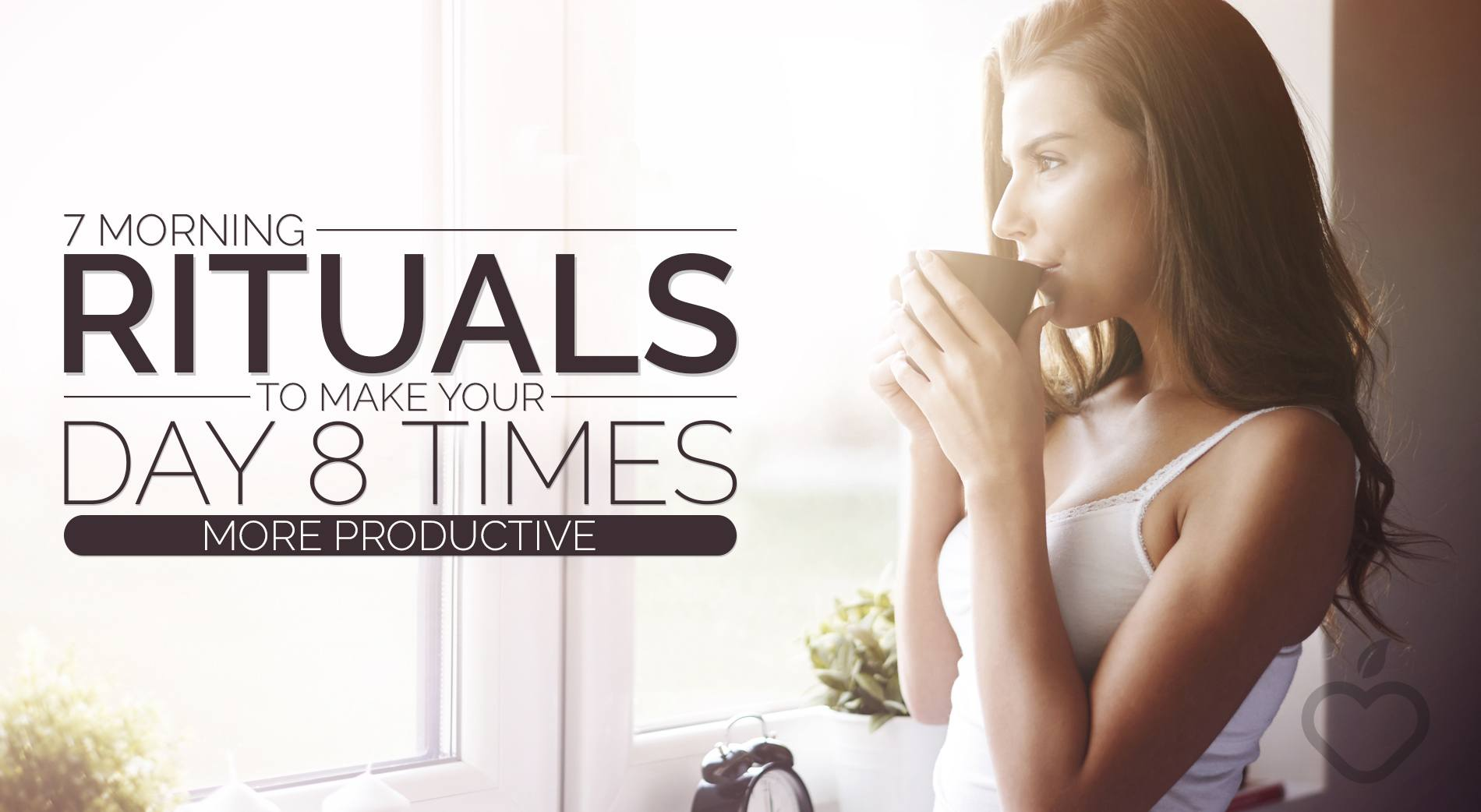 7 Morning Rituals To Make Your Day 8 Times More Productive