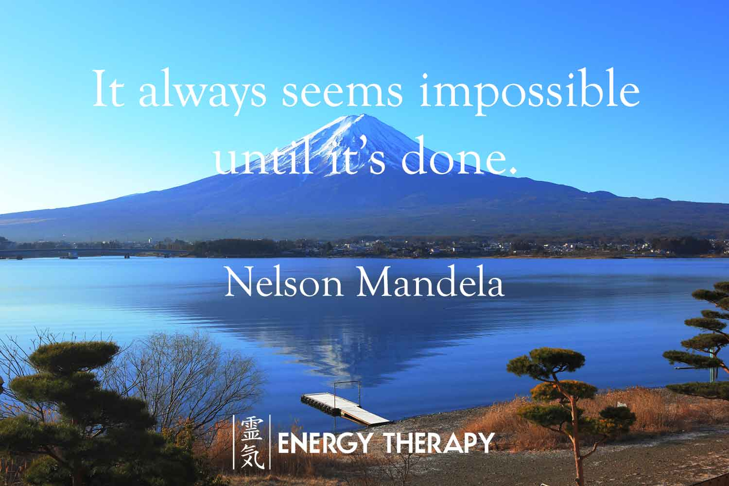 nelson mandela - it always seems impossible
