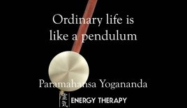 Ordinary life is like a pendulum…