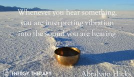 Whenever you hear something, you are interpreting vibration into the sound you are hearing