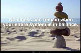 No illness can remain when your entire system is in balance.