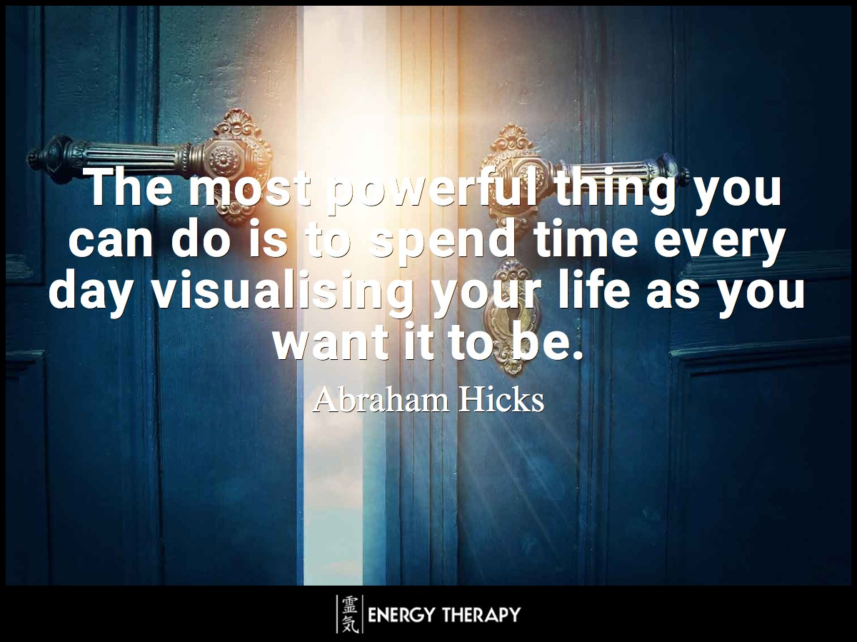 The most powerful thing you can do is to spend time every day visualising your life as you want it to be.