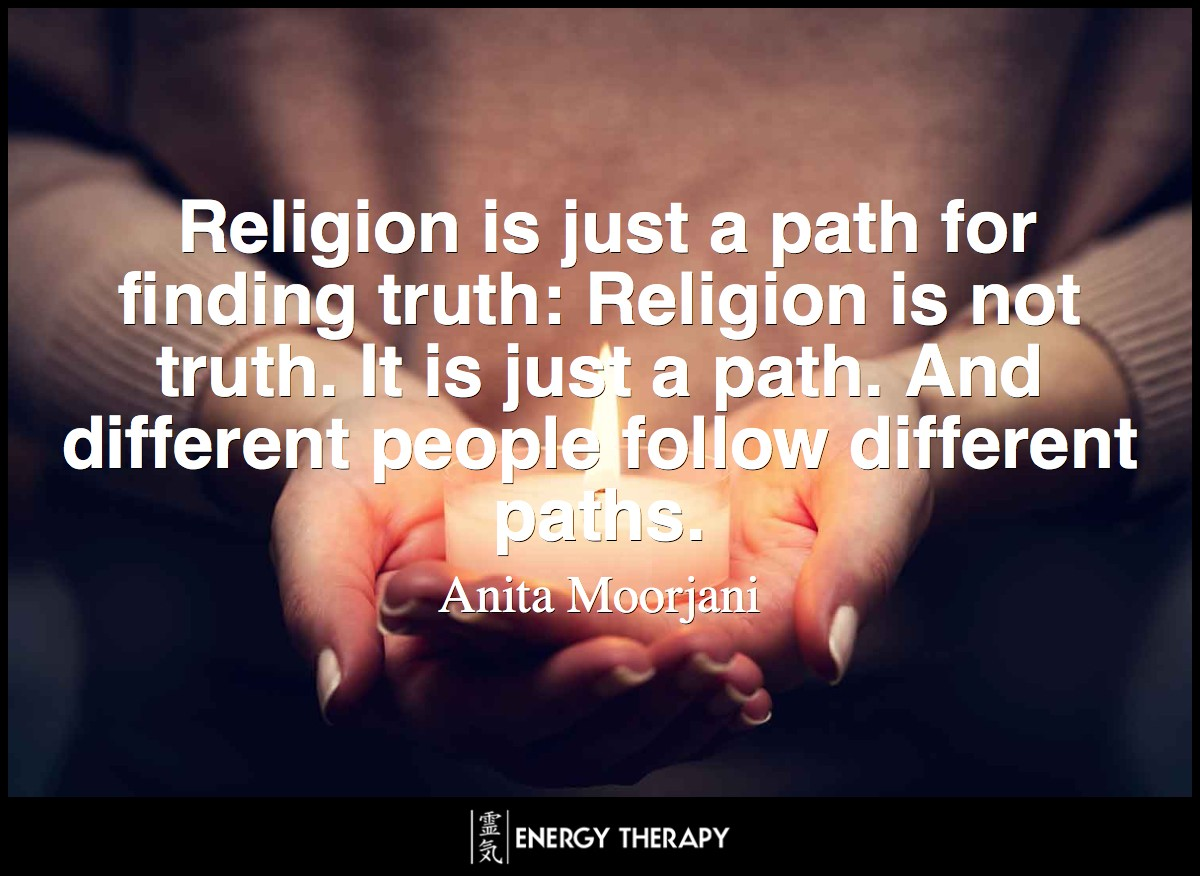 Religion is just a path for finding truth: Religion is not truth. It is just a path. And different people follow different paths.
