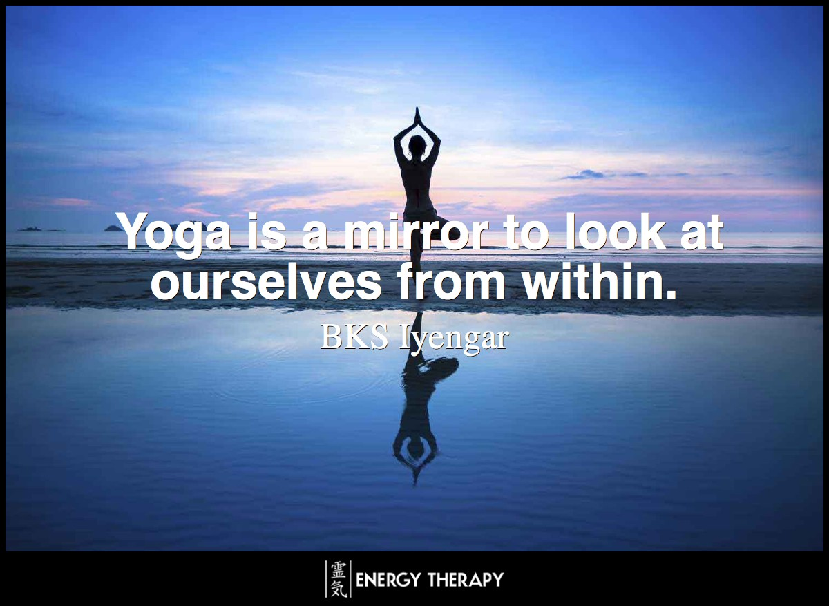 Yoga is a mirror to look at ourselves from within. ~ BKS Iyengar