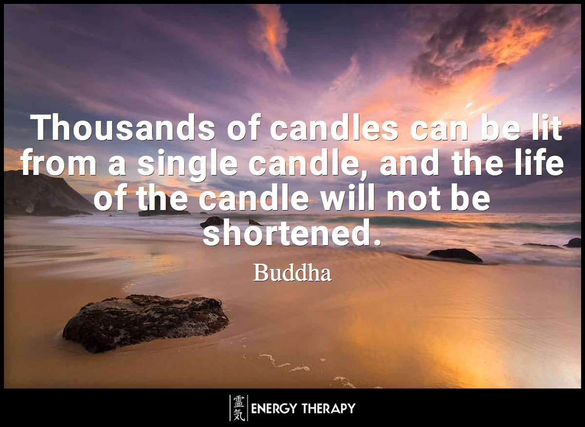 Thousands of candles can be lit from a single candle, and the life of the candle will not be shortened ~ Buddha