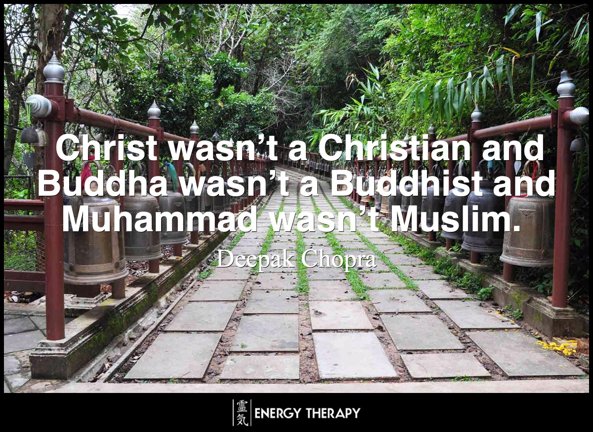 Christ wasn't a Christian and Buddha wasn't a Buddhist and Muhammad wasn't Muslim.