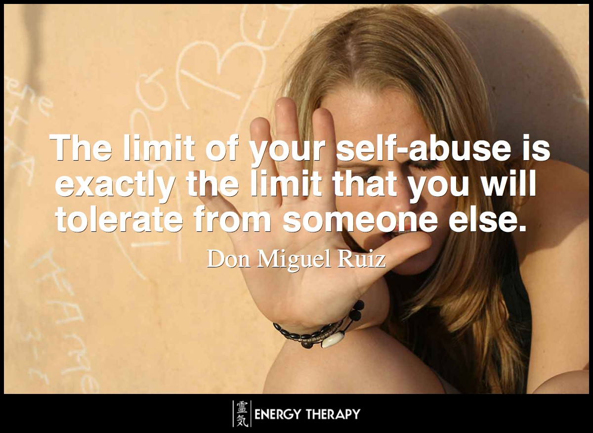 The limit of your self-abuse is exactly the limit that you will tolerate from someone else.