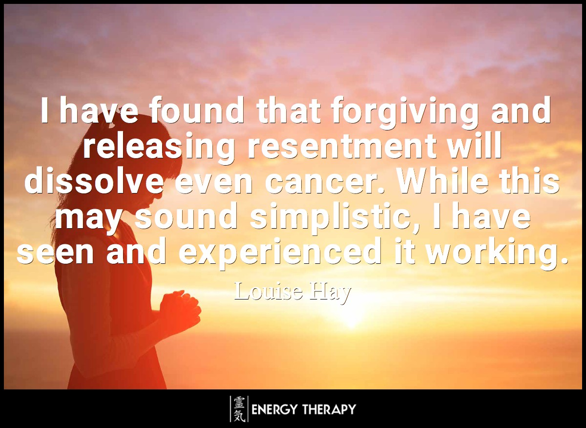 I have found that forgiving and releasing resentment will dissolve even cancer. While this may sound simplistic, I have seen and experienced it working.