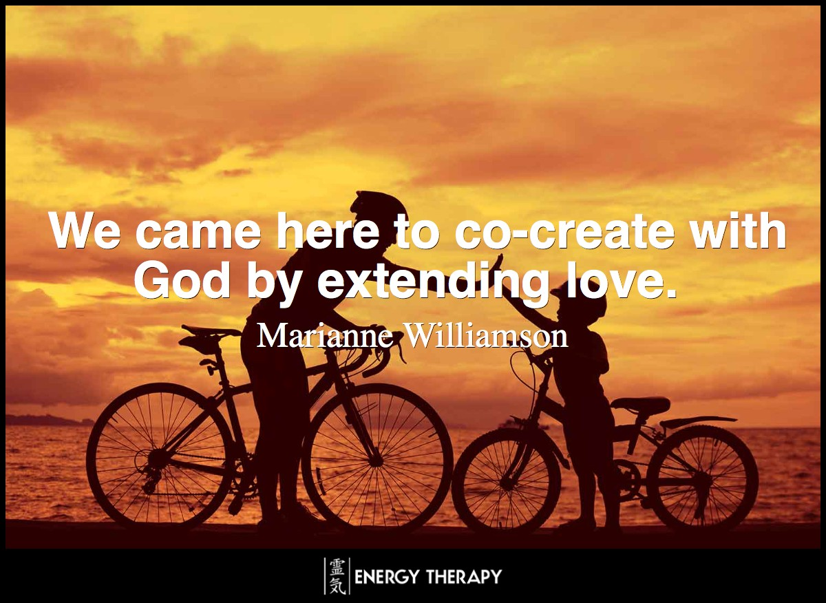 We came here to co-create with God by extending love. ~ Marianne Williamson